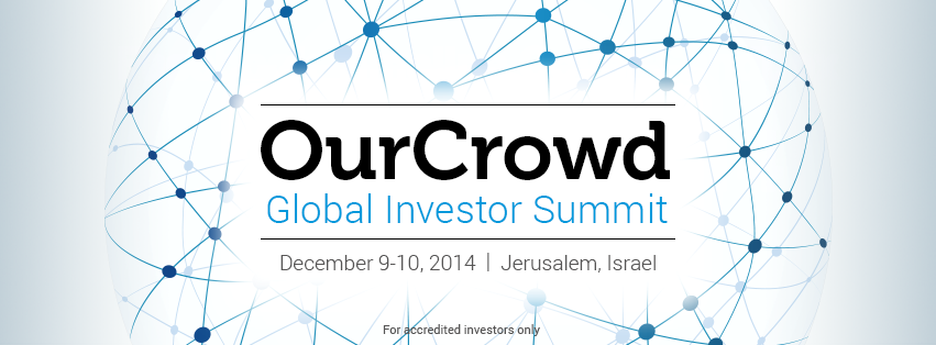 Have you registered yet? OurCrowd's Global Investor Summit – the biggest event of the year