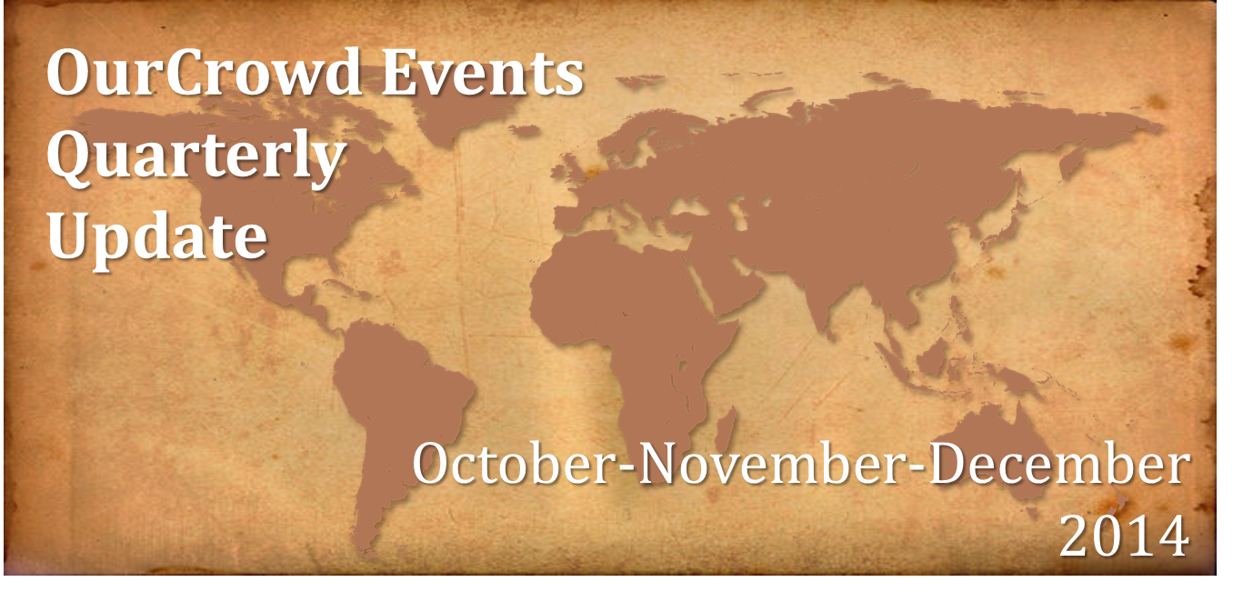 Where We've Been: A review of OurCrowd's global events during Q4 2014