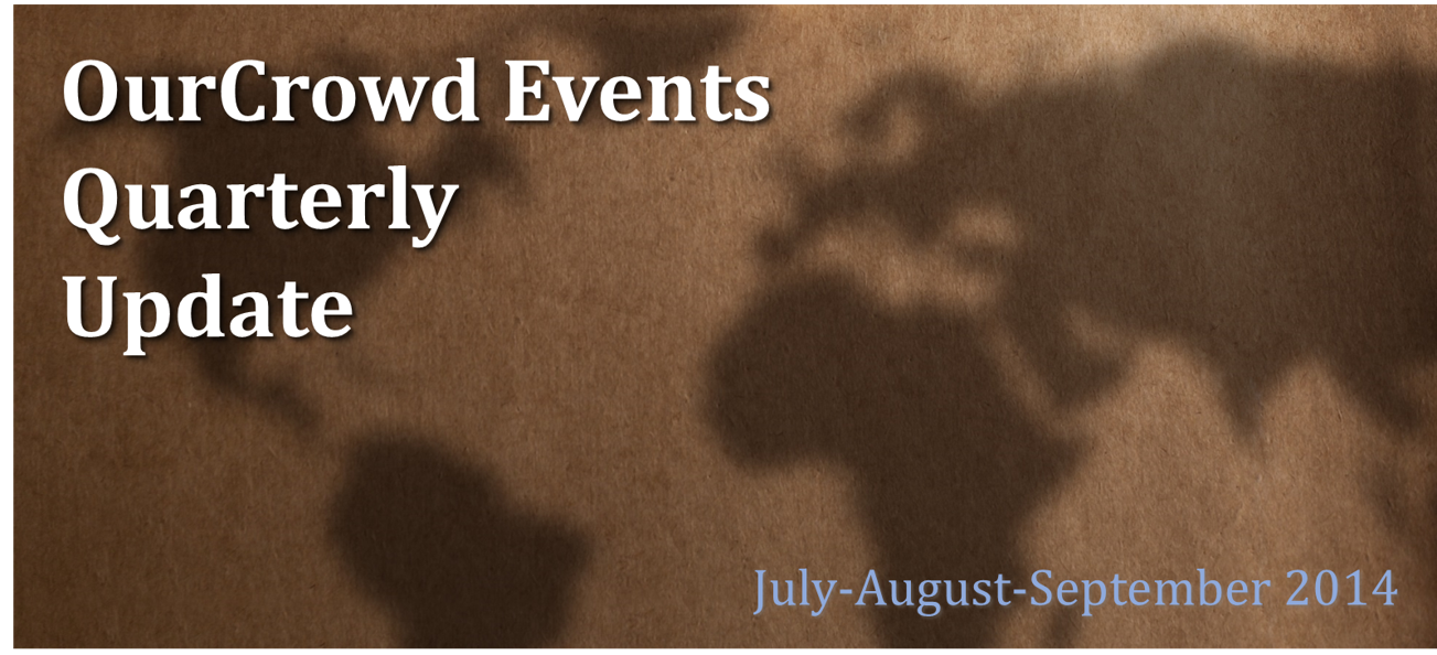 Where We've Been: OurCrowd events quarterly update for July-August-September