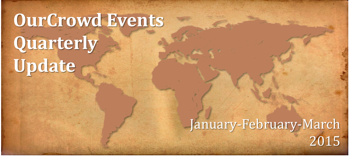 Where We've Been: A review of OurCrowd's global events during Q1 2015