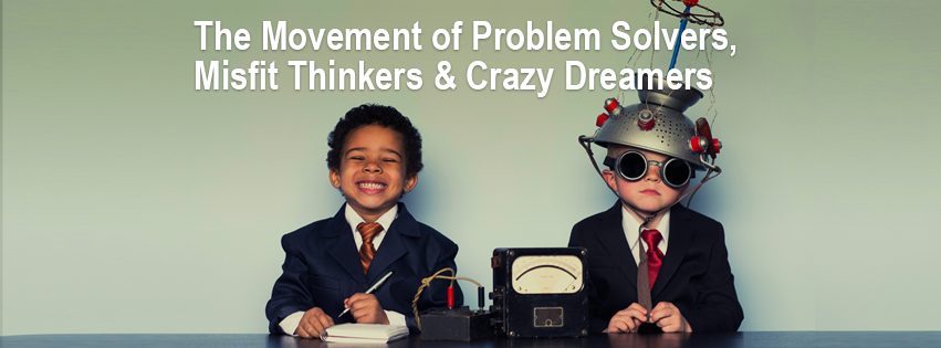 Democratizing Innovation: The movement of problem solvers, misfit thinkers, & crazy dreamers