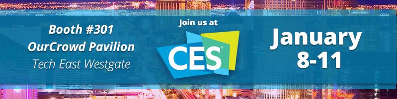 From Everyday Grocery Trips to Natural Disaster Response, OurCrowd's Startups at #CES2019 are Making an Impact