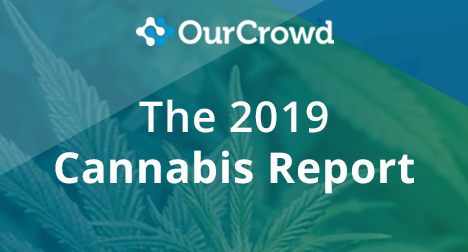 [OurCrowd in Cannabis Report] OurCrowd releases 2019 Cannabis Report