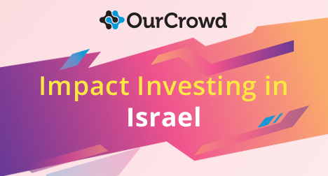[OurCrowd in Impact Report] OurCrowd & SFI release report on Impact Investing in Israel: Status of the Market