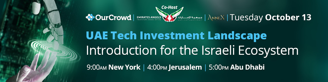 OURCROWD & EMIRATES ANGELS PRESENT INTRODUCTION TO THE UAE TECH INVESTMENT LANDSCAPE (ONLINE EVENT: OCT. 13, 2020)